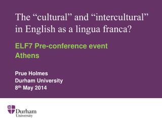 "The ""cultural"" and ""intercultural"" in English as a lingua franca?"
