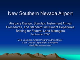 Mike Loghides, Airport Program Administrator Clark County Department of Aviation