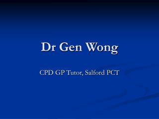 Dr Gen Wong