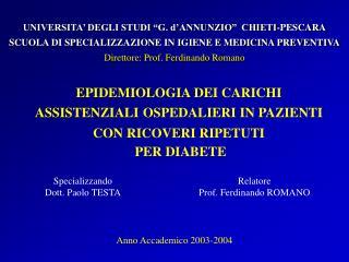 EPIDEMIOLOGIA DEI CARICHI ASSISTENZIALI OSPEDALIERI IN PAZIENTI CON RICOVERI RIPETUTI PER DIABETE