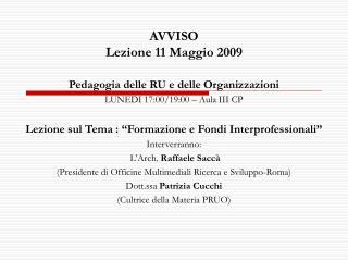 AVVISO Lezione 11 Maggio 2009