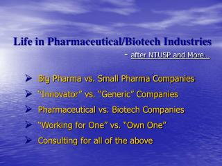 Life in Pharmaceutical/Biotech Industries -  after NTUSP and More…