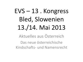 EVS – 13 . Kongress Bled, Slowenien 13./14. Mai 2013