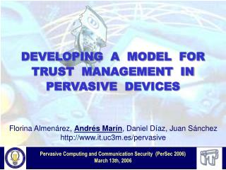 DEVELOPING  A  MODEL  FOR      TRUST  MANAGEMENT  IN   PERVASIVE  DEVICES