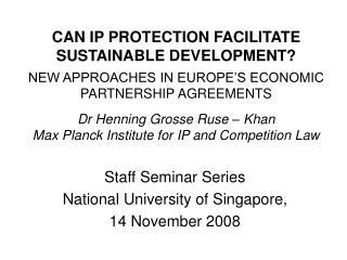 Staff Seminar Series National University of Singapore,  14 November 2008