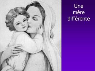 Une mère différente