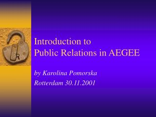 Introduction to  Public Relations in AEGEE