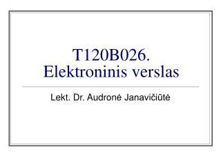 T120B026.  Elektroninis verslas