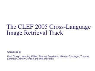 The CLEF 2005 Cross-Language Image Retrieval Track