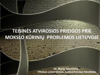 Dr. Marija Stonkien ė,  Vilniaus universitetas, Komunikacijos fakultetas