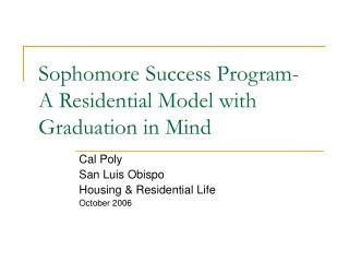 Sophomore Success Program-  A Residential Model with Graduation in Mind