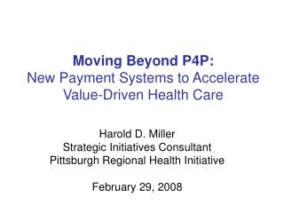 Moving Beyond P4P: New Payment Systems to Accelerate Value-Driven Health Care