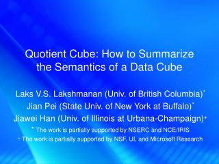Quotient Cube: How to Summarize the Semantics of a Data Cube