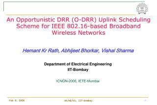Hemant Kr Rath, Abhijeet Bhorkar, Vishal Sharma Department of Electrical Engineering IIT-Bombay