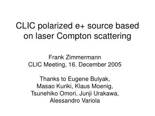 CLIC polarized e source based on laser Compton scattering