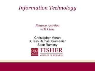 Information Technology Finance 724/824 SIM Class