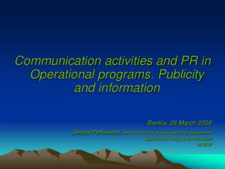 Communication activities and PR in Operational programs .  Publicity and information