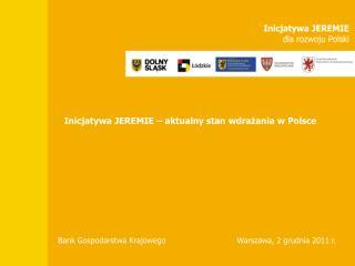 Inicjatywa JEREMIE – aktualny stan wdrażania w Polsce