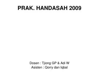 PRAK. HANDASAH 2009