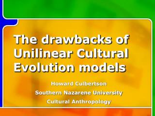 The drawbacks of Unilinear Cultural Evolution models