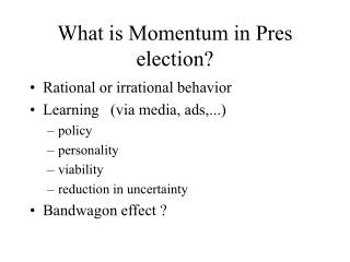What is Momentum in Pres election?
