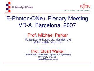E-Photon/ONe+ Plenary Meeting VD-A, Barcelona, 2007