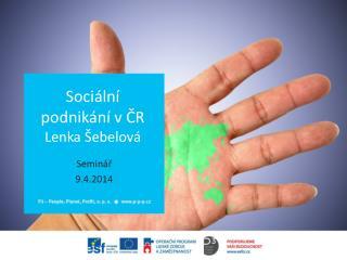 Sociální  podnik ání  v ČR  Lenka Šebelová