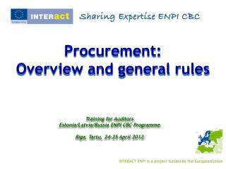 Training for Auditors Estonia/Latvia/Russia ENPI CBC Programme Riga, Tartu, 24-25 April 2012