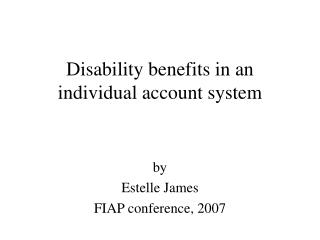 Disability benefits in an individual account system