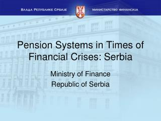 Pension Systems in Times of Financial Crises: Serbia