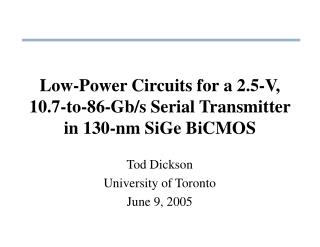 Low-Power Circuits for a 2.5-V, 10.7-to-86-Gb/s Serial Transmitter in 130-nm SiGe BiCMOS
