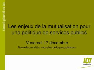 Les enjeux de la mutualisation pour une politique de services publics