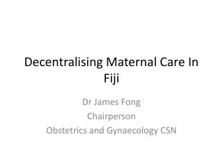 Decentralising Maternal Care In Fiji