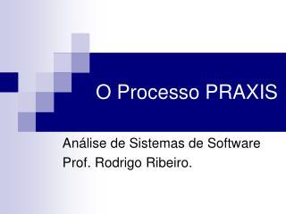 O Processo PRAXIS