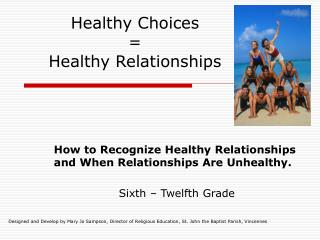 Healthy Choices  Healthy Relationships