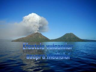 Efectele vulcanilor asupra mediului