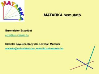 MATARKA bemutató