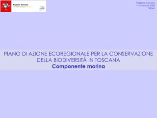 PIANO DI AZIONE ECOREGIONALE PER LA CONSERVAZIONE  DELLA BIODIVERSITÀ IN TOSCANA Componente marina