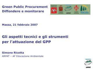 Green Public Procurement  Diffondere e monitorare Massa, 21 febbraio 2007