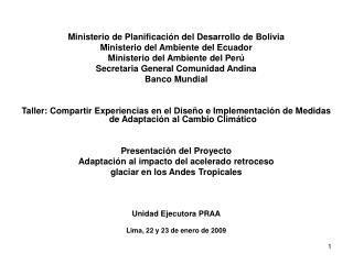 Ministerio de Planificación del Desarrollo de Bolivia Ministerio del Ambiente del Ecuador