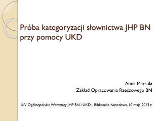 Próba kategoryzacji słownictwa JHP BN przy pomocy UKD