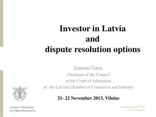 Investor in Latvia  and  dispute resolution options
