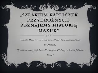 """"""" Szlakiem kapliczek przydrożnych. Poznajemy historię Mazur"""""""