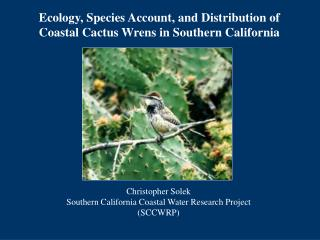 Ecology, Species Account, and Distribution of Coastal Cactus Wrens in Southern California