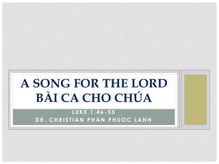 A SONG FOR THE LORD BÀI CA CHO CHÚA