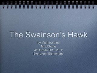 The Swainson's Hawk