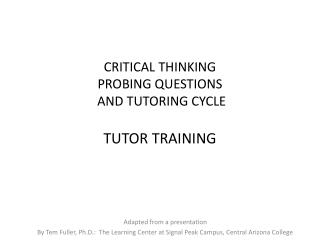 CRITICAL THINKING PROBING QUESTIONS  AND TUTORING CYCLE TUTOR TRAINING