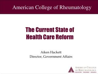 The Current State of  Health Care Reform