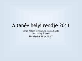 A tan�v helyi rendje 2011