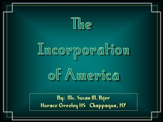 The  Incorporation of America